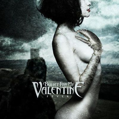 Bullet For My Valentine - Bullet For My Valentine Fever Cover Download